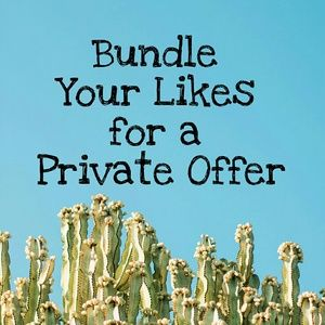 Other - Bundle your likes and I'll send a private offer